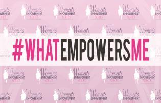 #WhatEmpowersMe