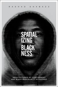 Spacializing Blackness by Rashad Shabazz book cover