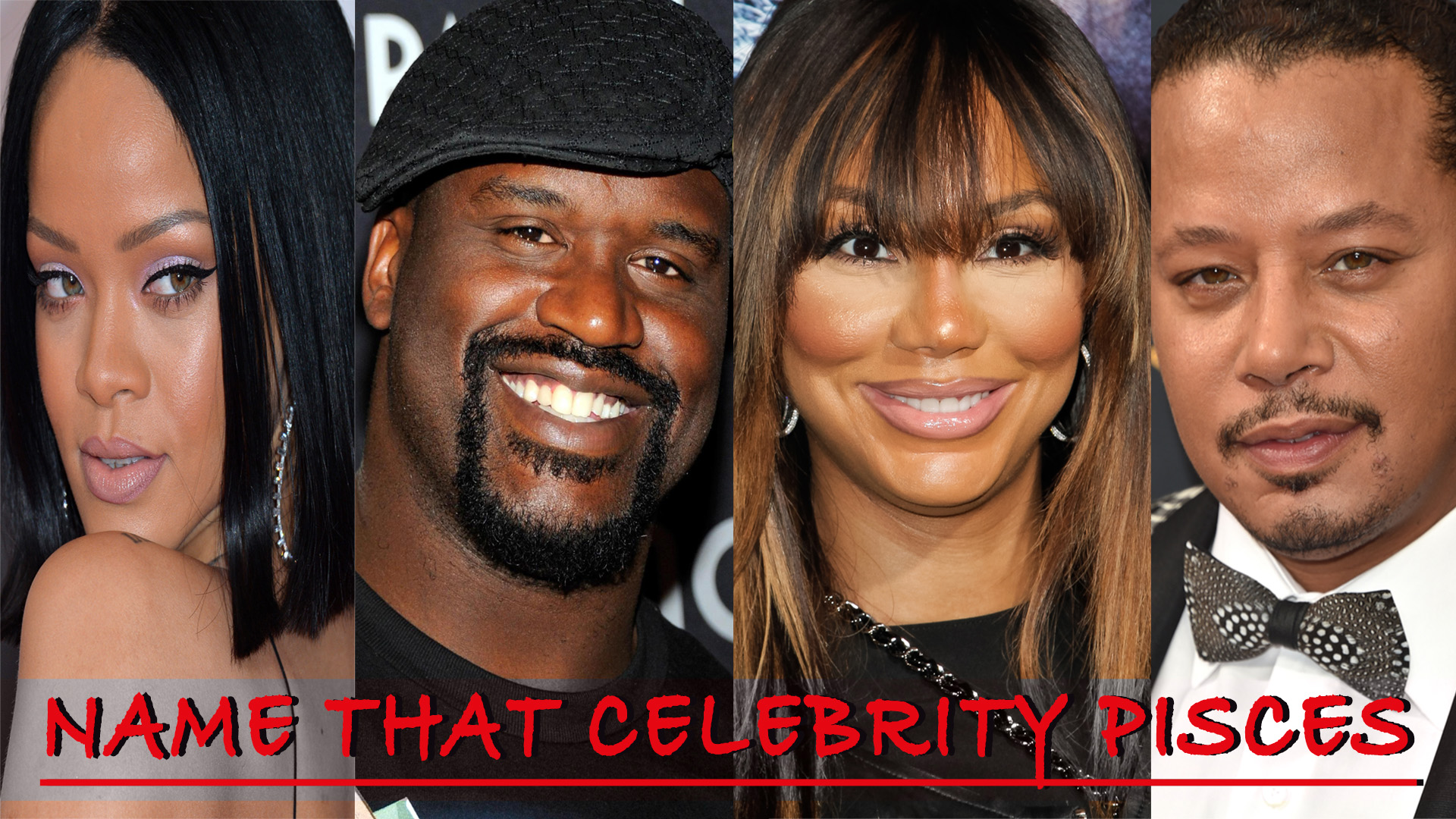 Name That Celebrity Pisces Quiz (TLC & Hot)