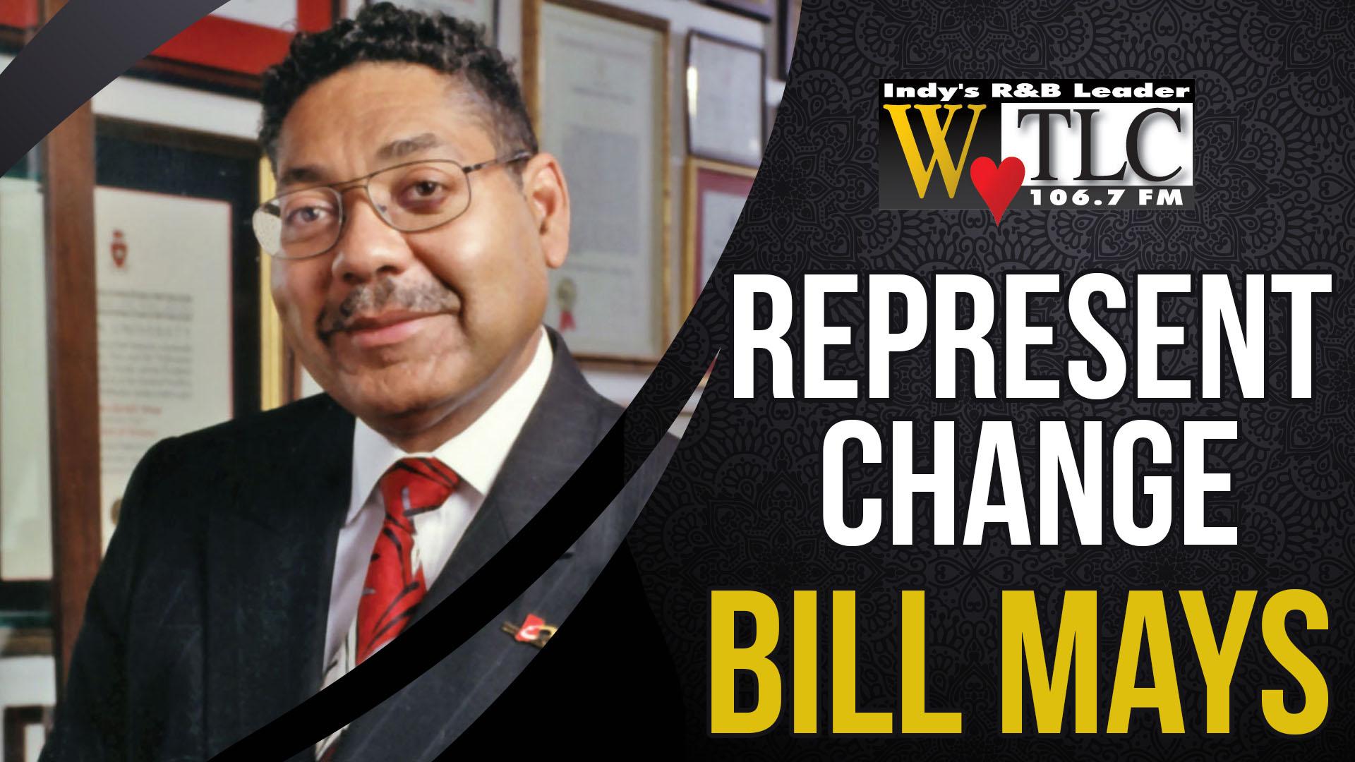 Represent Change: Bill Mays