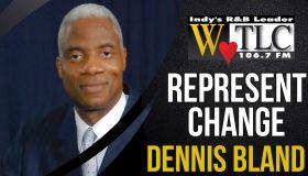 Represent Change: Dennis Bland