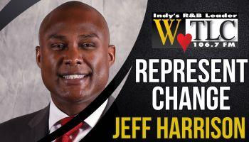 Represent Change: Jeff Harrison